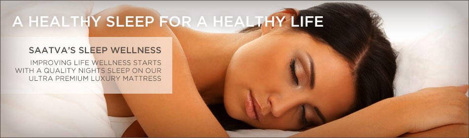 A Healthy Sleep For A Healthy Life - Saatva's sleep wellness - Improving life wellness starts with a quality nights sleep on our ultra premium luxury mattress